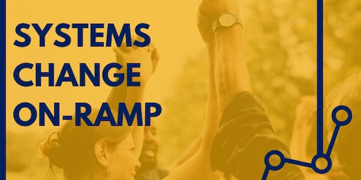 Systems Change On-Ramp