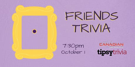 Friends Trivia - Oct 1, 7:30pm - Ellerslie Canadian Brewhouse  tickets