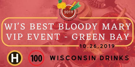 Wisconsin's Best Bloody Mary VIP Event - Green Bay tickets