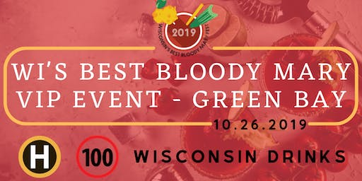Wisconsin's Best Bloody Mary VIP Event - Green Bay