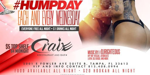 RIGHGEOUS PROMOTIONS PRESENTS HUMP DAY EVERY WEDNESDAY @ CRAVE LOUNGE