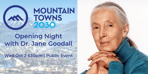 Mountain Towns 2030 Opening Night  with Dr. Jane Goodall |  Public Tickets