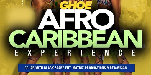 GHOE AFRO CARIBBEAN EXPERIENCE - Nxlevel's 15 Year Anniversary}
