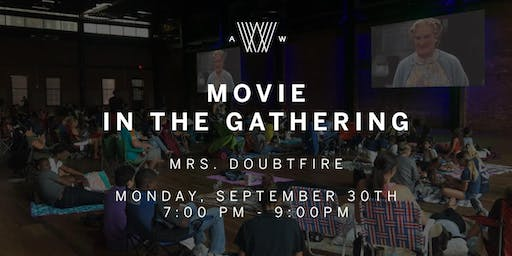 Movie in the Gathering - Mrs. Doubtfire