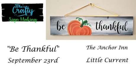Who's Crafty Sign Making - Be Thankful - Anchor Inn tickets