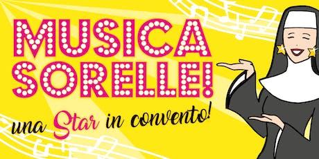 Musica, Sorelle! Una Star in convento! biglietti