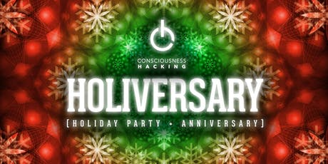 Consciousness Hacking Holiversary 2019 (Winter Party)  tickets