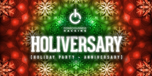 Consciousness Hacking Holiversary 2019 (Winter Party)