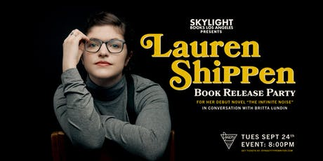 Skylight Books presents Lauren Shippen with her new book The Infinite Noise tickets