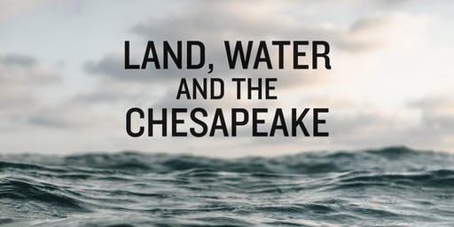 Land, Water, and the Chesapeake