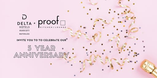 Delta Waterloo and Proof Kitchen + Lounge 5 Year Anniversary Celebration