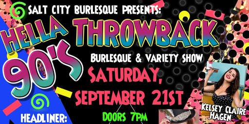 Salt City Burlesque: Hella 90's Throwback