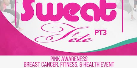 Sweat Fete 4.0 Pink Awareness Health & Fitness Event tickets