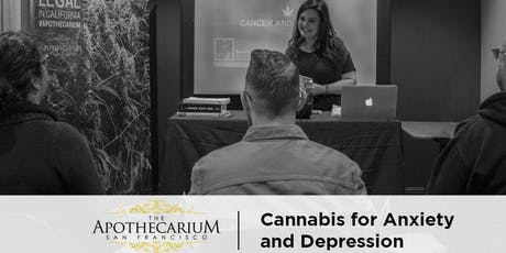 Cannabis for Anxiety and Depression - Free Class at the Apothecarium tickets