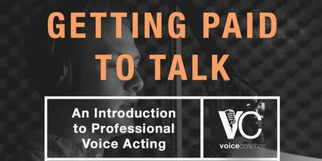 Tampa- Getting Paid to Talk, An Intro to Professional Voice Overs tickets
