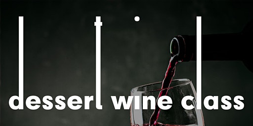 Dessert Wine Class