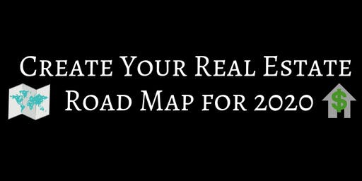 Create Your Real Estate Road Map for 2020
