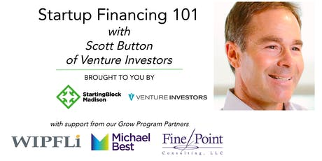 November Startup Financing 101 with Scott Button of Venture Investors tickets