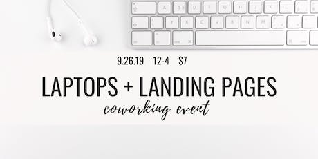 Laptops + Landing Pages Coworking Event tickets