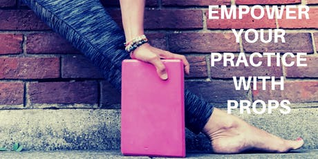 """""""Empower your Practice with Props""""  A two hour workshop tickets"""
