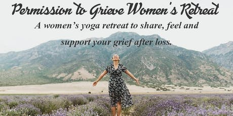 Permission to Grieve Women's Yoga Retreat tickets