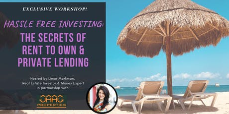 Hassle Free Investing: The Secrets of Rent To Own and Private Lending tickets