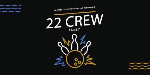 22 Crew Party