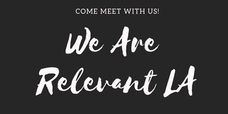 We Are Relevant LA September MeetUp tickets