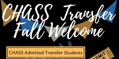 CHASS Transfer Fall Welcome tickets