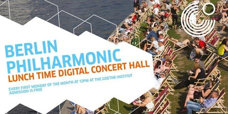 Berlin Philharmonic Lunch Time Digital Concert Hall tickets
