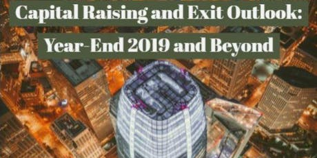 Capital Raising and Exit: Year-End 2019 and Beyond tickets