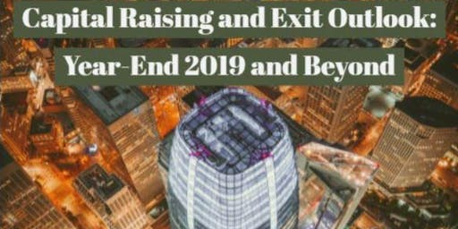 Capital Raising and Exit: Year-End 2019 and Beyond