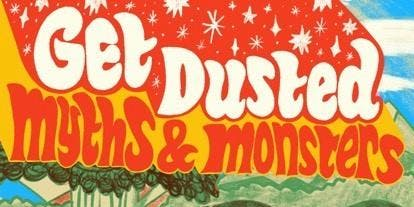 Get Dusted: Myths & Monsters