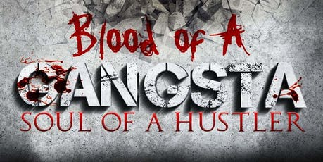 Blood of A Gangster Soul of A Hustler Book Release Party tickets