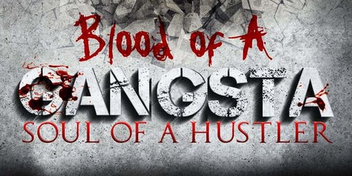 Blood of A Gangster Soul of A Hustler Book Release Party