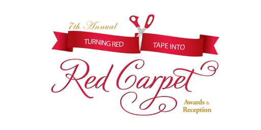 Seventh Annual Turning Red Tape into Red Carpet Awards & Reception