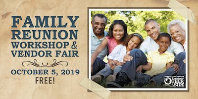 Family Reunion Workshop and Vendor Fair 2019 - SOLD OUT!