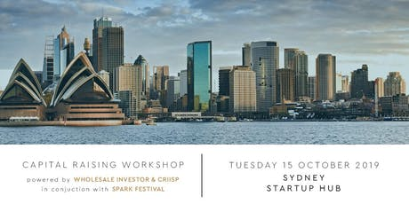 CRIISP Sydney Capital Raising Workshop powered by Wholesale Investor and Spark Festival, with GetCapital and tickets