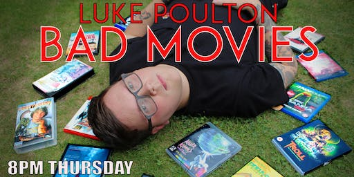 Luke Poulton: Bad Movies