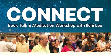 Connect - Book Talk & Meditation with Ilchi Lee tickets
