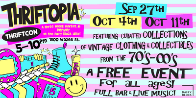 ThriftCon and Dairy Block Present: Thriftopia