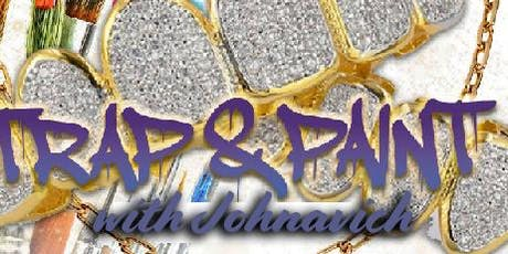 "Trap ""N"" Paint Melanin Poppin Edition tickets"