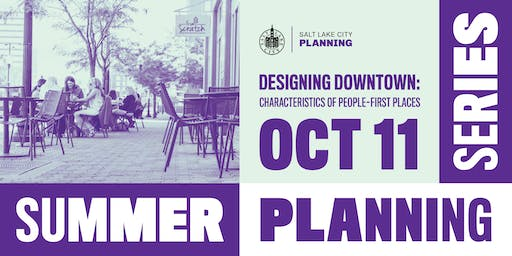 Summer Planning Series // Designing Downtown