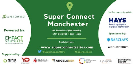 Super Connect  Manchester (AI, FinTech, Cyber) tickets