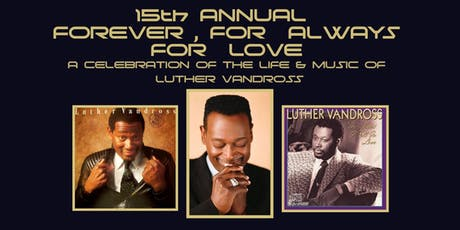 15th Annual - Forever, For Always, For Love - A Tribute to Luther Vandross tickets