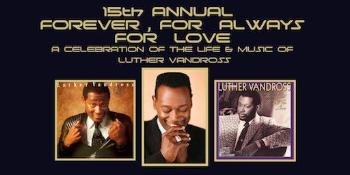 15th Annual - Forever, For Always, For Love - A Tribute to Luther Vandross