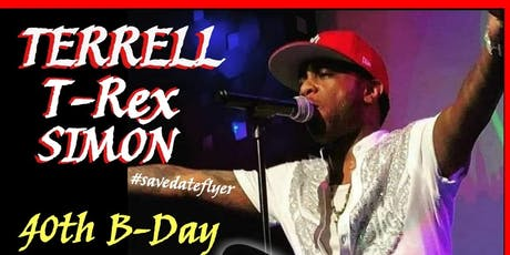 Terell T-Rex Simon's 40th Birthday Show & Release tickets