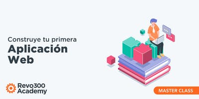 Construye tu primera Aplicación Web