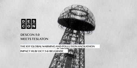 DESCON 5.0 Meets Teslaton - The IoT Global Warming and Pollution Hackathon tickets