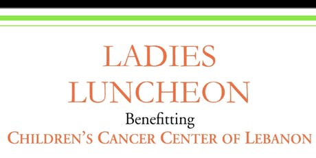 Ladies Luncheon Benefiting Children's Cancer Center of Lebanon tickets